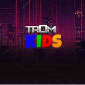 TROM KIDS